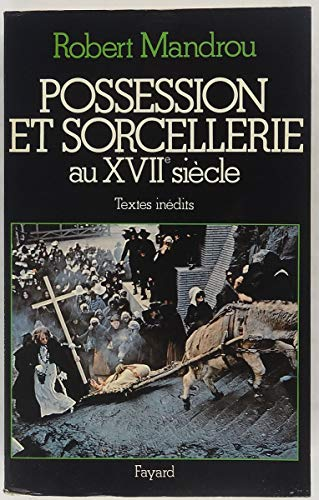 9782213006888: Possession et sorcellerie au XVIIe siecle: Textes inedits (French Edition)