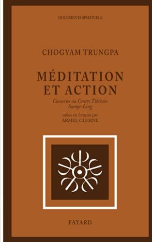 9782213007038: Méditation et action : Causeries au Centre Tibétain Samye-Ling