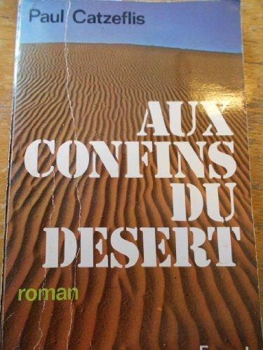 Aux confins du desert (French Edition): Catzeflis, Paul