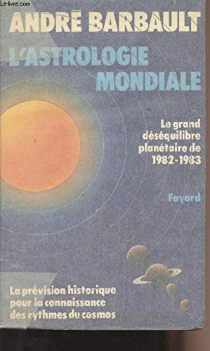L'astrologie mondiale (French Edition): Barbault, Andre