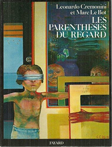 Les Parenthèses Du Regards: Cremonini, Leonardo. Le Bot, Marc.