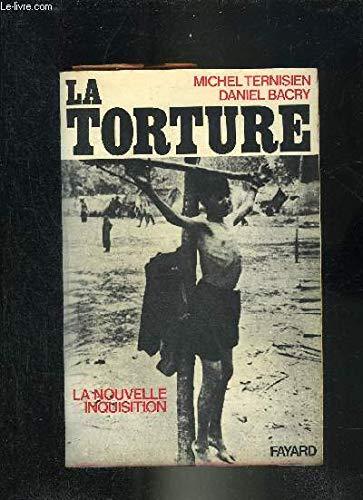 LA TORTURE - La nouvelle inquisition.: BACRY (Daniel) et