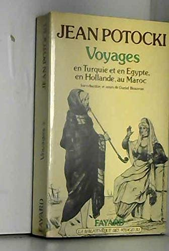 Voyages (La Bibliotheque des voyageurs) (French Edition) (2213008647) by Potocki, Jan