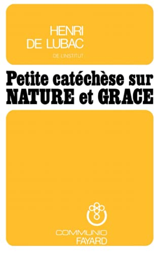 Petite catechese sur nature et grace (Communio) (French Edition) (2213008825) by Lubac, Henri de