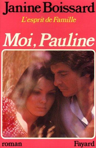 Moi, Pauline!: Roman (L'Esprit de famille /: Janine Boissard