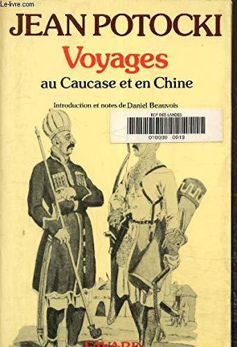 9782213009308: Voyage dans les steppes d'Astrakhan et du Caucase Expédition en Chine (Voyages /Jean Potocki)