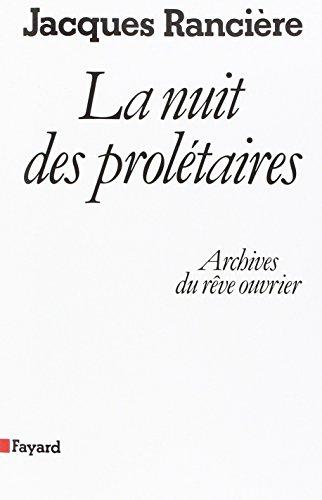 La nuit des prolétaires (L'Espace du politique) (French Edition) (9782213009858) by Jacques Rancière