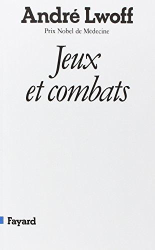 Jeux et combats: Lwoff, André