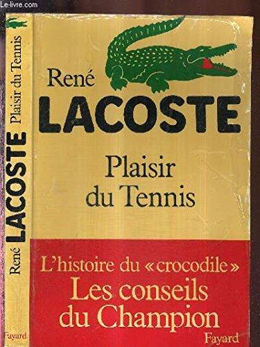Plaisir du tennis [Jan 01, 1981] Lacoste,