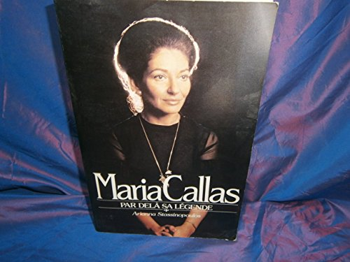 9782213010281: Maria Callas-The Woman Behind The Legend (A Riveting Biography Of Love And Passion In High Places)