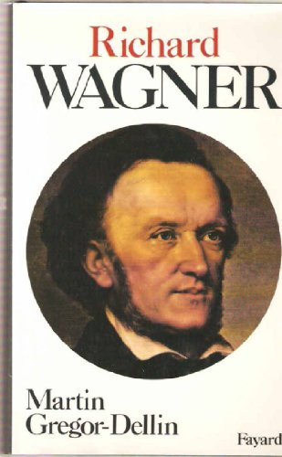 9782213010656: Richard Wagner - Sa vie, son oeuvre, son si�cle