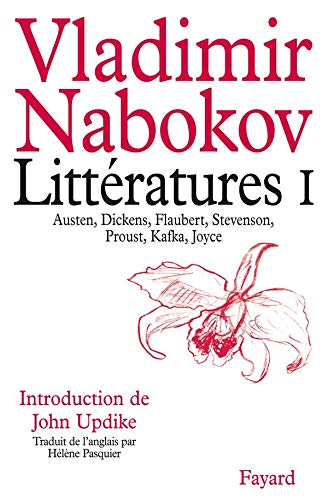 Littératures, tome 1: Austen, Dickens, Flaubert, Stevenson, Proust, Kafka, Joyce (2213010714) by Nabokov, Vladimir Vladimirovich; Bowers, Fredson