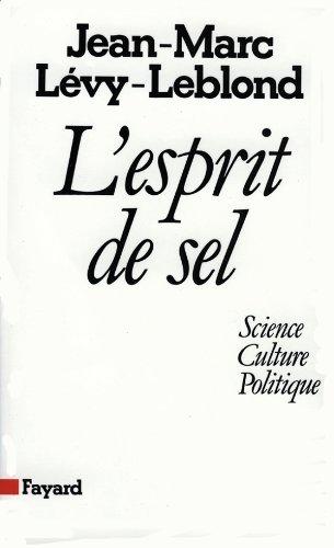 L'esprit de sel : Science, culture, politique