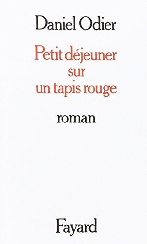 Petit dejeuner sur un tapis rouge: Roman (French Edition) (221301096X) by Odier, Daniel