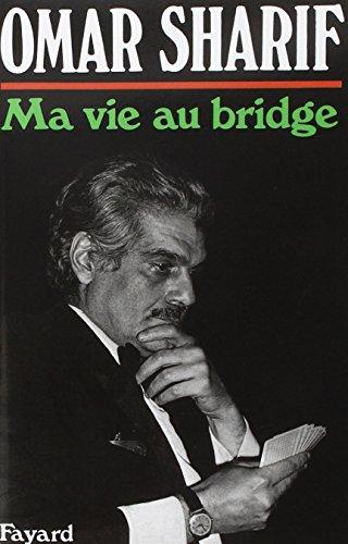 Ma vie au bridge (French Edition) (9782213010991) by Omar Sharif