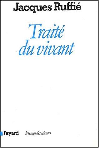 9782213011592: Traité du vivant (Le Temps des sciences) (French Edition)