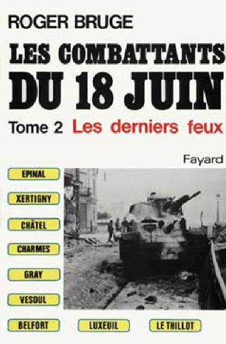 9782213011882: Les combattants du 18 juin Tome 2 : Les derniers feux