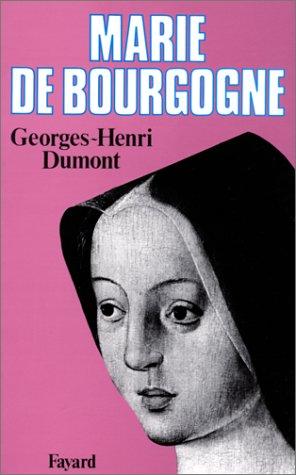 Marie de Bourgogne (French Edition): Georges Henri Dumont
