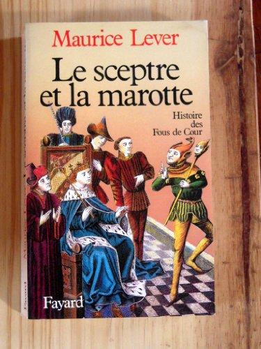 9782213012322: Le sceptre et la marotte: Histoire des fous de cour (French Edition)