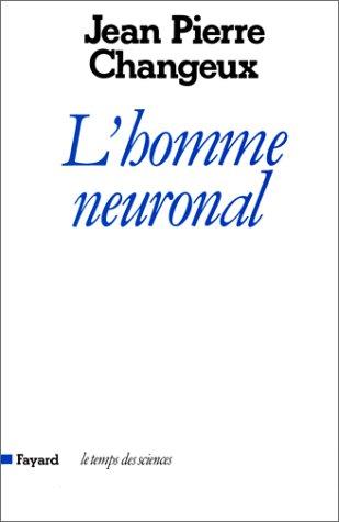 9782213012476: L'homme neuronal (Le temps des sciences)
