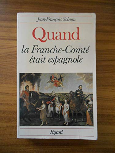 9782213012575: Quand la Franche-Comte etait espagnole (French Edition)