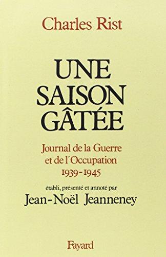 9782213012643: Une saison gâtée: Journal de la Guerre et de l'occupation (1939-1945) (French Edition)