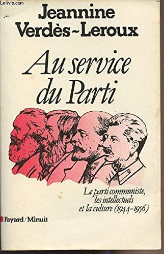 9782213012667: Au service du parti: Le Parti communiste, les intellectuels et la culture (1944-1956) (French Edition)