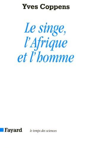 Le Singe, l'Afrique et l'homme (2213012725) by Yves Coppens