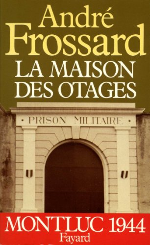 9782213012988: La Maison des otages. Montluc 1944