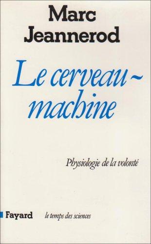 9782213013084: Le cerveau machine : physiologie de la volont�
