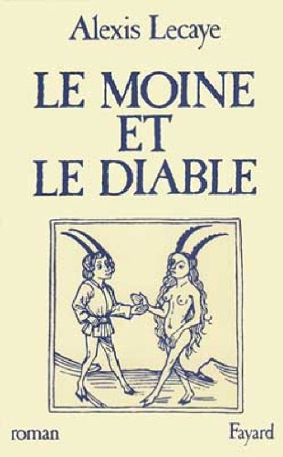 9782213013695: Le moine et le diable: Roman (French Edition)