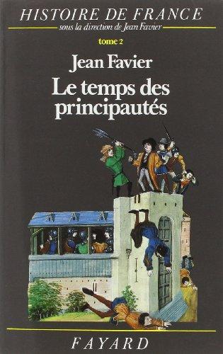 Histoire de france. Tome 2, Le temps des principautés, de l'an mil à 1515.: ...