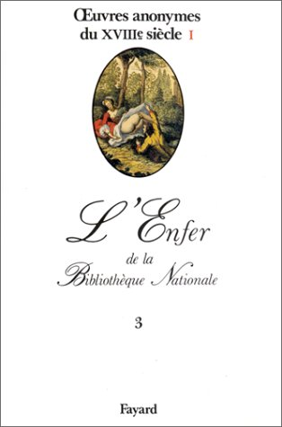9782213015026: Œuvres anonymes du XVIII siècle (L'Enfer de la Bibliothèque nationale) (French Edition)