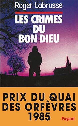 Les crimes du bon Dieu (French Edition): Labrusse, Roger