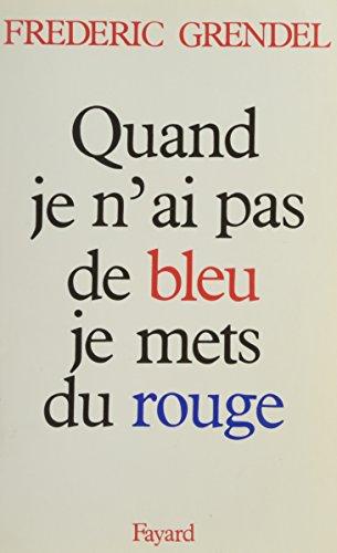 9782213015316: Quand je n'ai pas de bleu, je mets du rouge (French Edition)