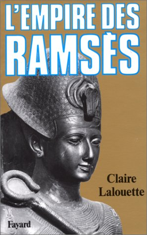 L'empire des Ramses (French Edition): Lalouette, Claire