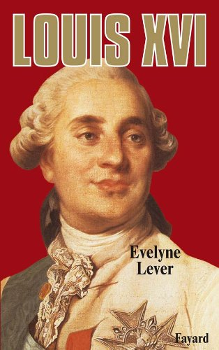 Louis XVI (French Edition): Lever, Evelyne
