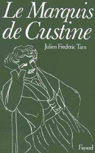 9782213015484: Le Marquis de Custine. Ou les malheurs de l'exactitude