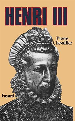 Henri III: Roi Shakespearien: Chevallier, Pierre