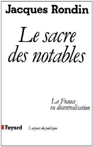 9782213015880: Le sacre des notables: La France en decentralisation (L'Espace du politique) (French Edition)