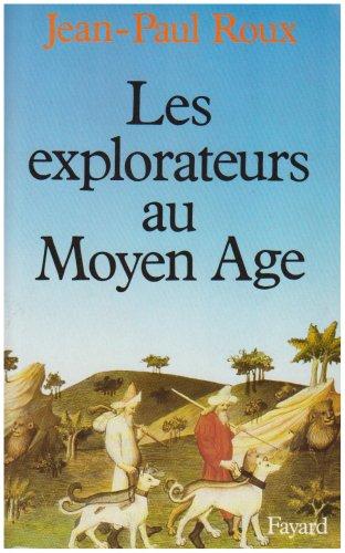 9782213015910: Les explorateurs au Moyen Age (French Edition)