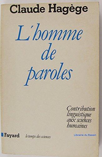 9782213016535: L'Homme de paroles : Contribution linguistique aux sciences humaines (Le temps des sciences)