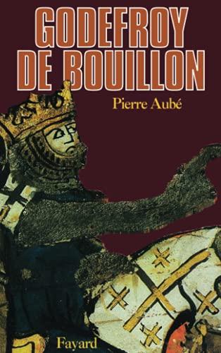 Godefroy de Bouillon (French Edition).: Pierre Aube.
