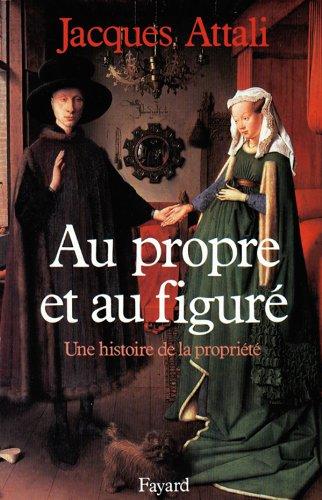 9782213016931: AU PROPRE ET AU FIGURE. Une histoire de la propriété (Grandes études historiques)