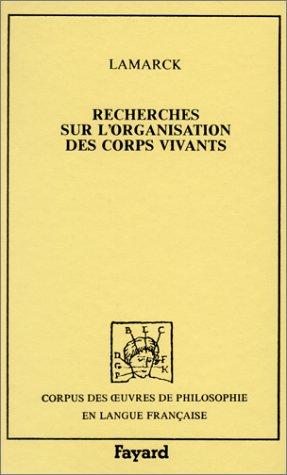 Recherches sur l'organisation des corps vivants, précédé: LAMARCK, Jean-Baptiste Pierre