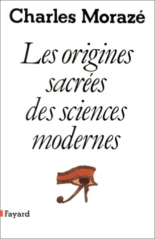 Les origines sacrà es des sciences modernes