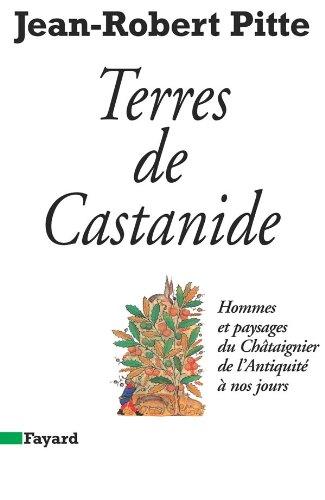 Terre de Castanides. Hommes et paysages du Châtaignier de l'Antiquità &...