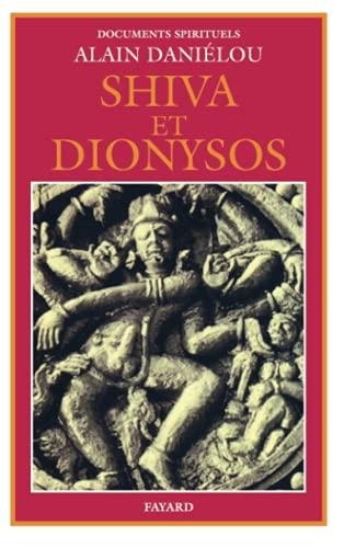 Shiva et Dionysos: La Religion de la Nature et de l'Eros, De la préhistoire à l'avenir (221301762X) by Danielou, Alain
