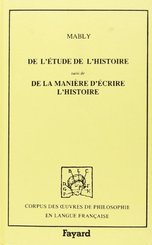 De l'étude de l'histoire (1775-1783) (Corpus des: Mably Bonnot, Abbé