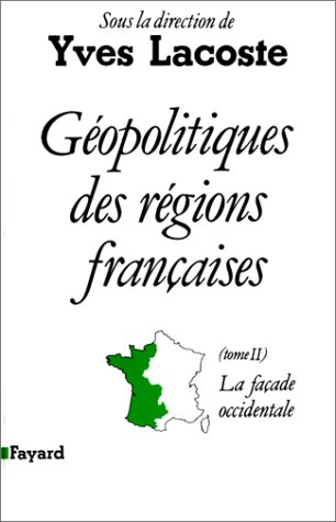 Geopolitiques des regions francaises: tome ii: la facade occidentale (French Edition): Yves Lacoste
